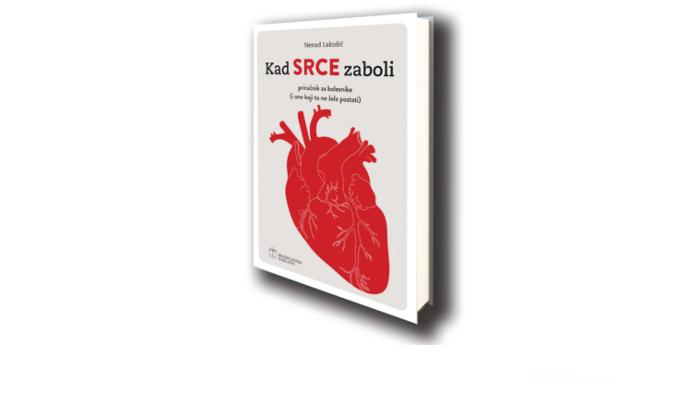 Kad srce zaboli, priručnik za srčane bolesnike